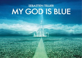 My God is Blue, nouvel album de Sébastien Tellier
