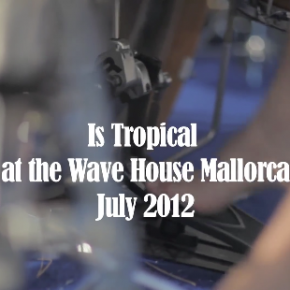 Is Tropical @The Wave House Mallorca